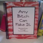 Any B*tch Can Fake It Cookbook
